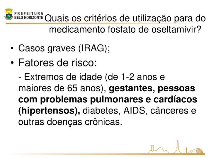 Casos graves (IRAG);