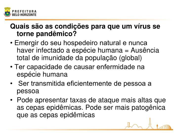 Quais são as condições para que um vírus se torne pandêmico?