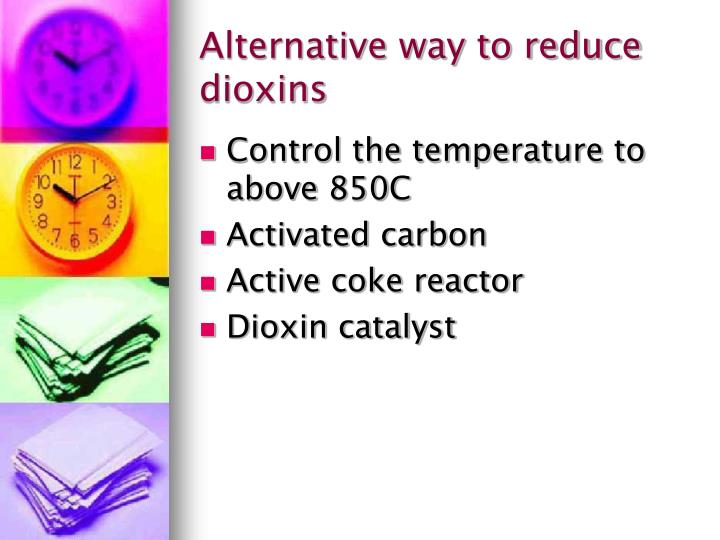 Alternative way to reduce dioxins