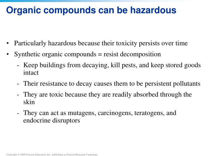 Organic compounds can be hazardous