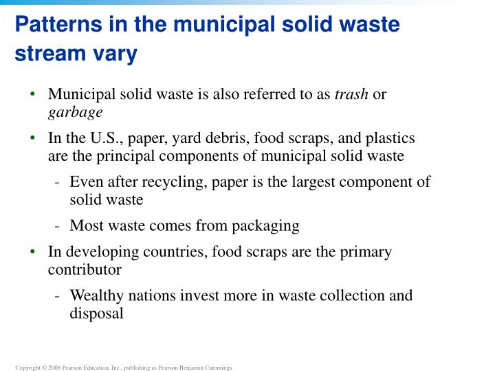 Patterns in the municipal solid waste stream vary