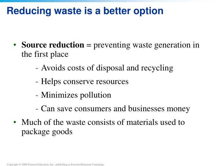 Reducing waste is a better option