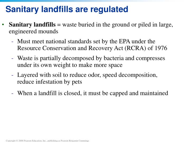 Sanitary landfills are regulated