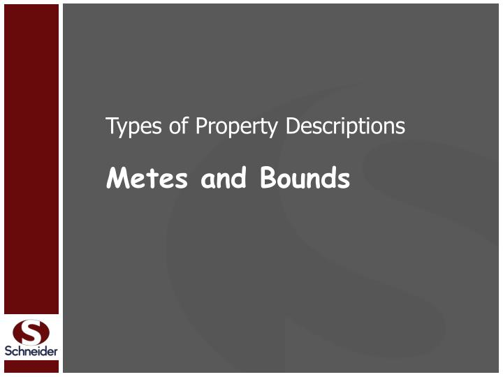 Ppt understanding legal descriptions and the public land for Metes and bounds