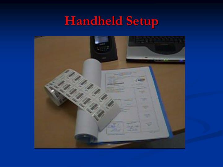 Handheld Setup