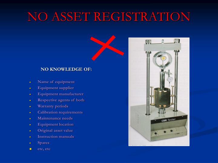 NO ASSET REGISTRATION