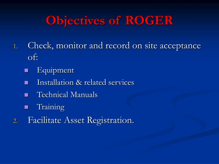 Objectives of ROGER