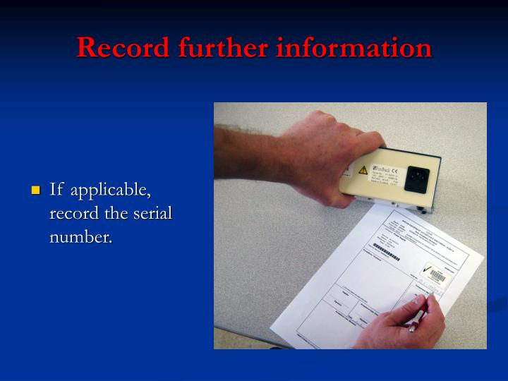 Record further information