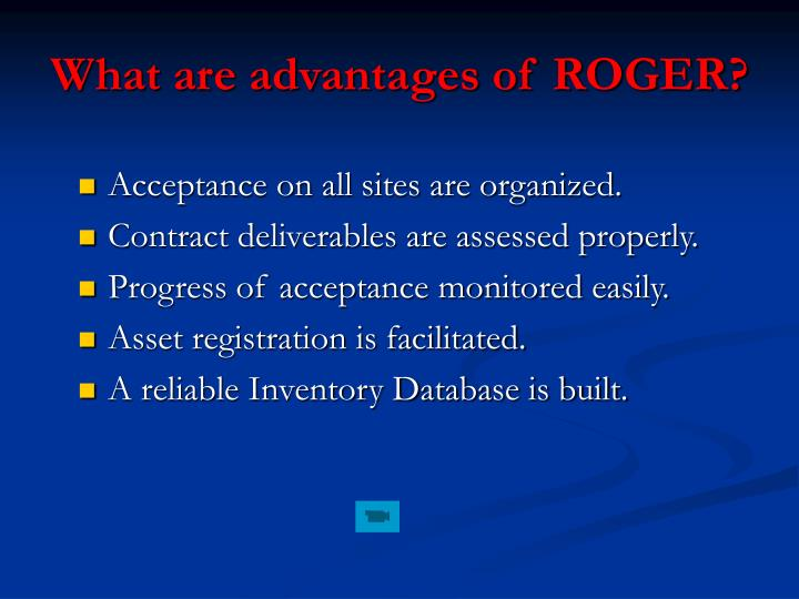 What are advantages of ROGER?