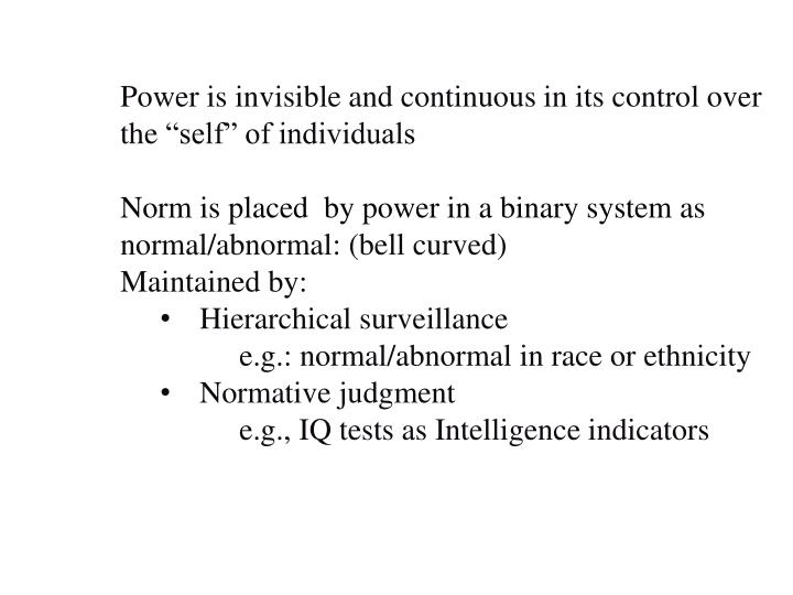 Power is invisible and continuous in its control over the