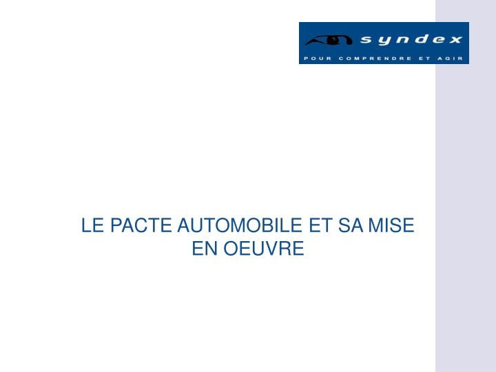 LE PACTE AUTOMOBILE ET SA MISE EN OEUVRE