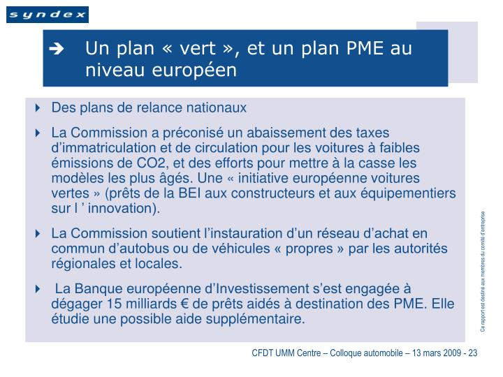 Un plan «vert», et un plan PME au niveau européen