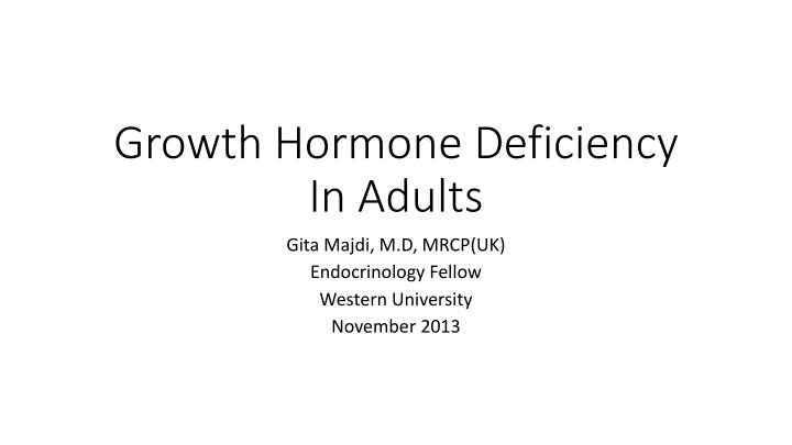 Growth hormone deficiency i n adults