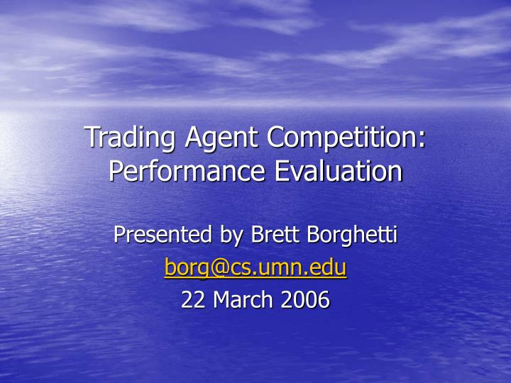 trading agent competition performance evaluation