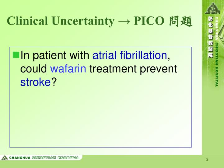 Clinical uncertainty pico