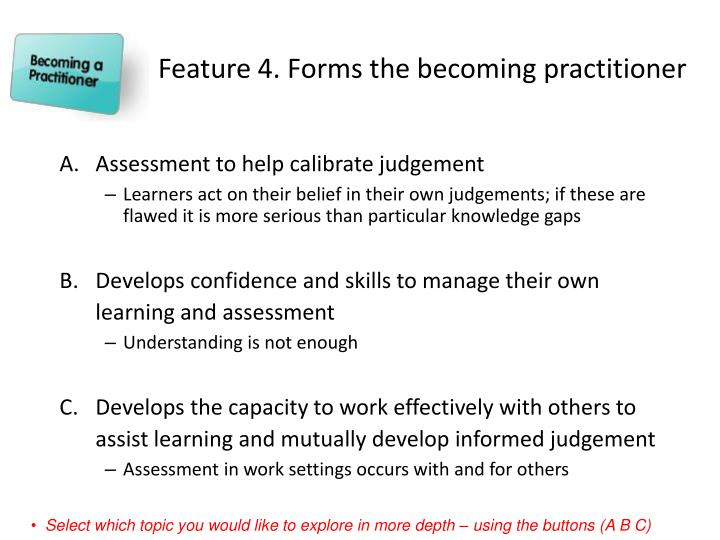 Feature 4. Forms the becoming practitioner
