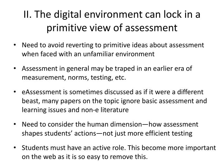 II. The digital environment can lock in a primitive view of assessment