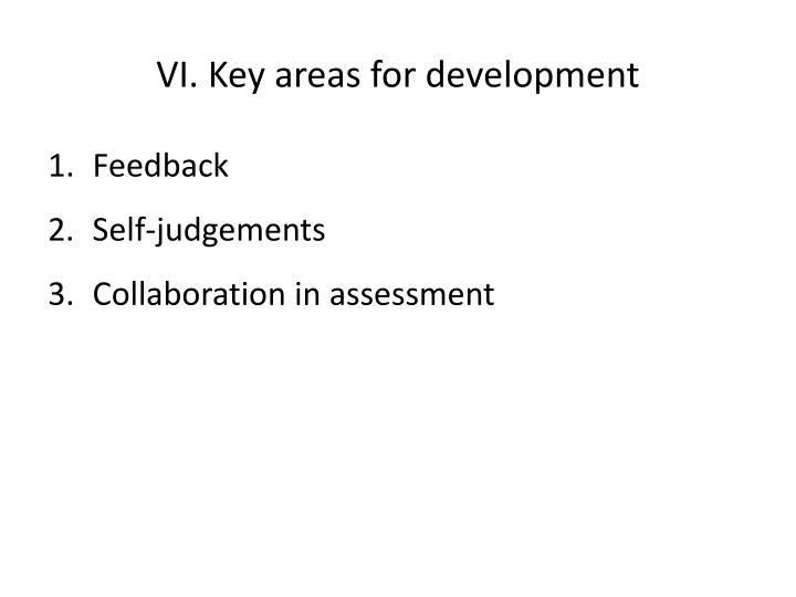 VI. Key areas for development