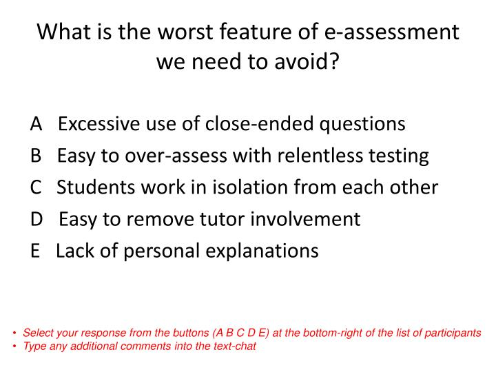 What is the worst feature of e-assessment we need to avoid?