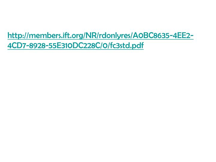 http://members.ift.org/NR/rdonlyres/A0BC8635-4EE2-4CD7-8928-55E310DC228C/0/fc3std.pdf