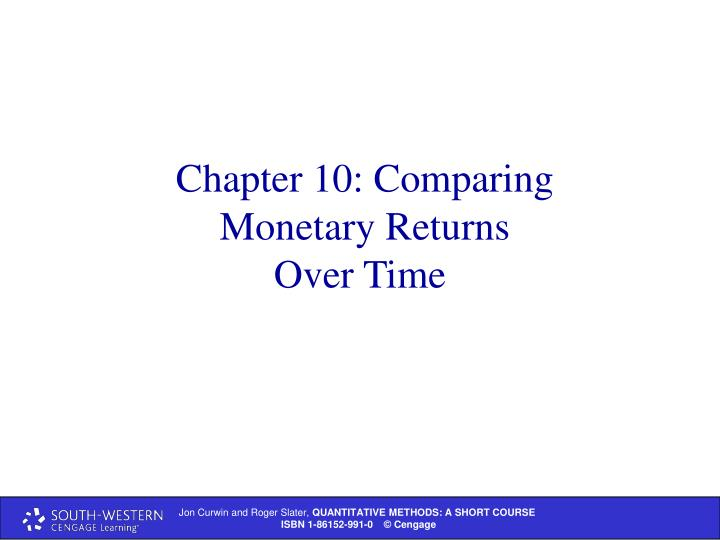 Chapter 10 comparing monetary returns over time