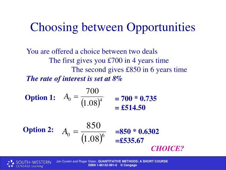 Choosing between Opportunities