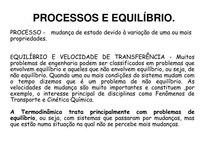PROCESSOS E EQUILÍBRIO.