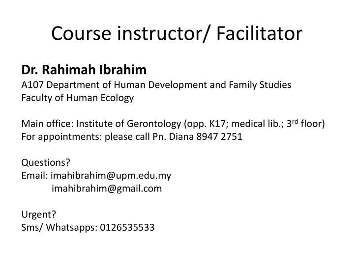 Course instructor/ Facilitator