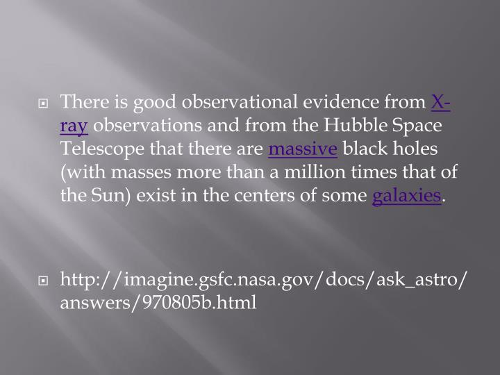 There is good observational evidence from