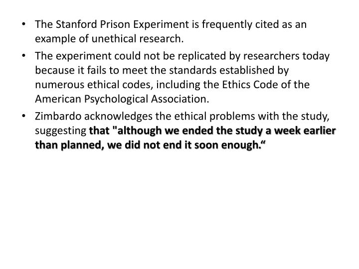 The Stanford Prison Experiment is frequently cited as an example of unethical research.