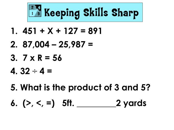 451 + X + 127 = 891