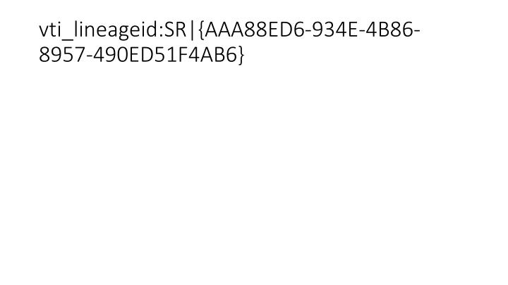 vti_lineageid:SR|{AAA88ED6-934E-4B86-8957-490ED51F4AB6}