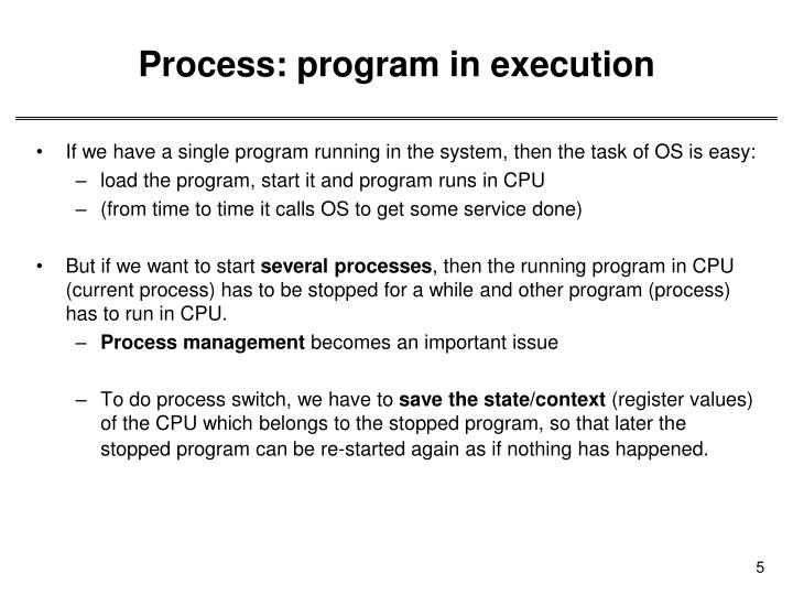 Process: program in execution