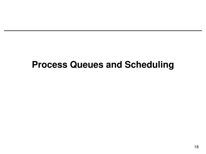 Process Queues and Scheduling