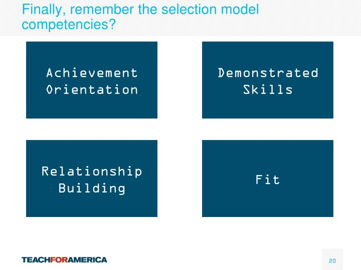 Finally, remember the selection model competencies?