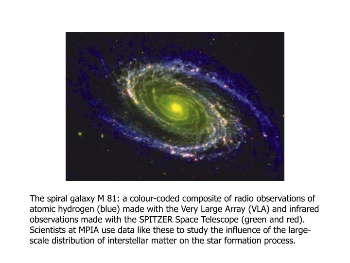 The spiral galaxy M81: a colour-coded composite of radio observations of atomic hydrogen (blue) made with the Very Large Array (VLA) and infrared observations made with the SPITZER Space Telescope (green and red). Scientists at MPIA use data like these to study the influence of the large-scale distribution of interstellar matter on the star formation process.