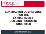 contractor competence for the extractives building products industries