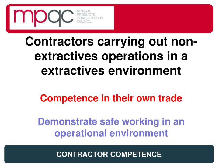 Contractors carrying out non-extractives operations in a extractives environment