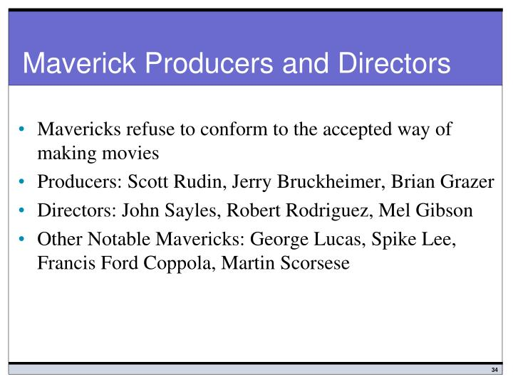 Maverick Producers and Directors