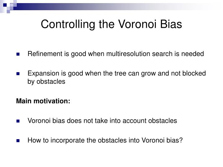 Controlling the Voronoi Bias