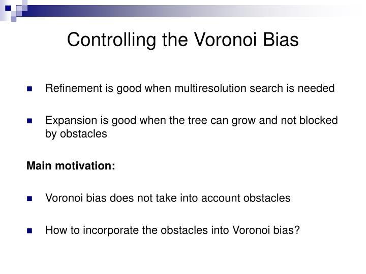 Controlling the Voronoi Bias