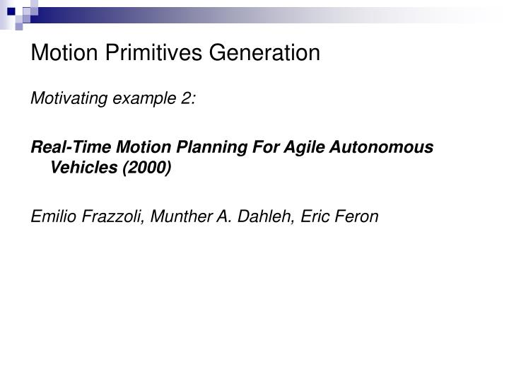 Motion Primitives Generation