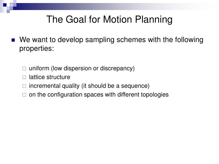 The Goal for Motion Planning
