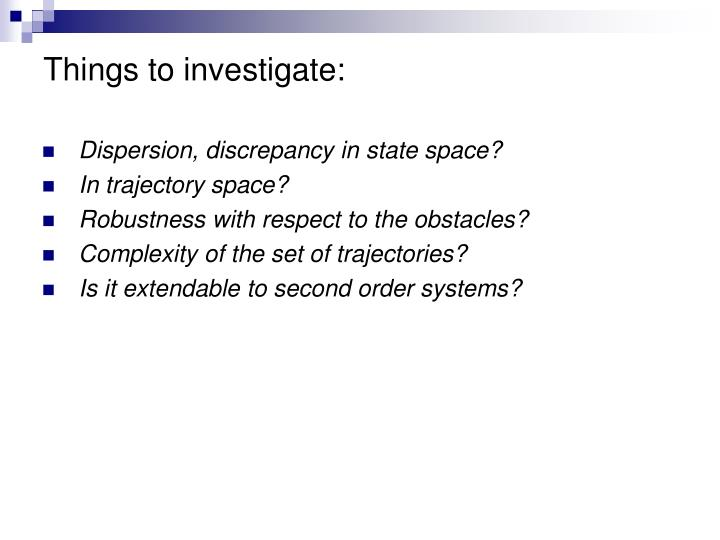 Things to investigate: