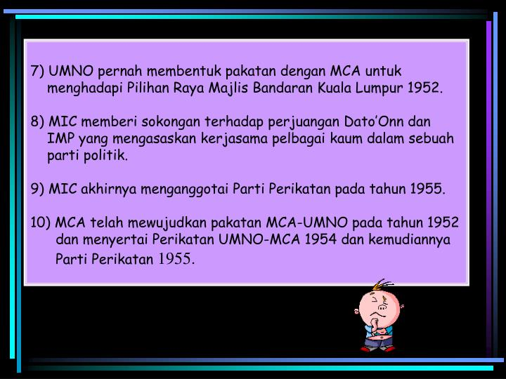 7) UMNO pernah membentuk pakatan dengan MCA untuk