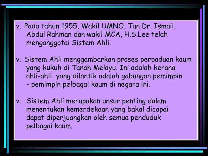 Pada tahun 1955, Wakil UMNO, Tun Dr. Ismail,