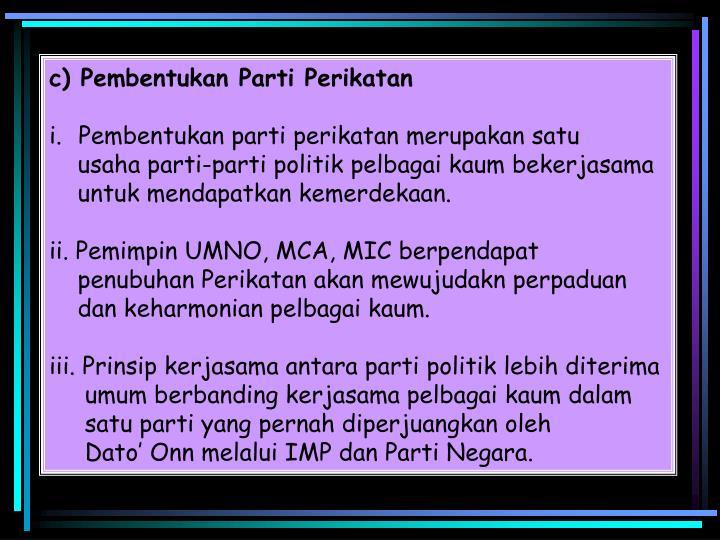 c) Pembentukan Parti Perikatan