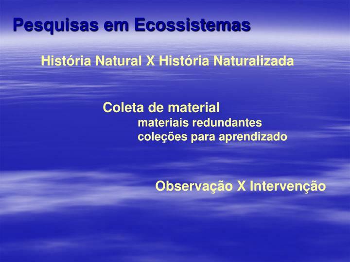 Pesquisas em Ecossistemas