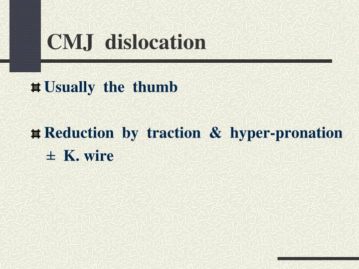 CMJ  dislocation