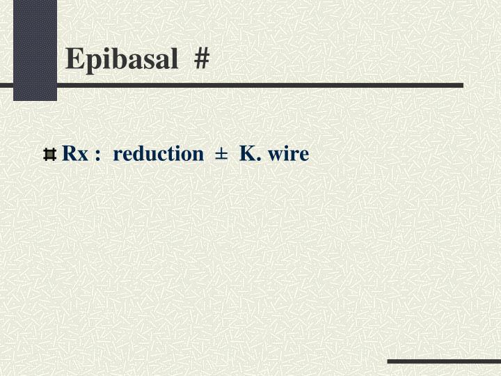 Epibasal  #
